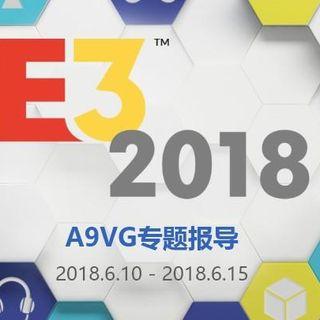 E3 2018专题上线!发布会直播和现场报道尽在这里