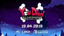 2D受苦游戏《你死了但死灵法师复活了你》将于4月19日发售