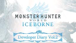 《怪物猎人世界 Iceborne》开发者日志第2期中文版公开