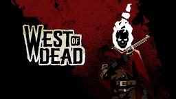 《死亡西部(West of Dead)》评测:连贯爽快的另类西部生涯