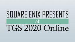 Square Enix上线TGS 2020特设网站  通过线上直播发表新情报