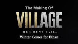 《生化危机8 村庄》幕后花絮 讲述选择伊森的理由和村庄设计理念