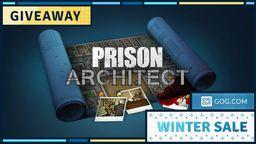 GOG喜加一:《监狱建筑师》现可免费领取 冬季促销今日开始