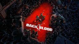 《求生之路》精神续作《Back 4 Blood》延期至10月12日发售