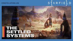 "《星空 | Starfield》""The Settled""星系及部分背景介绍"