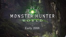 《怪物猎人 世界》实机演示视频公开!太刀长枪大锤首次展示