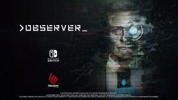赛博朋克风恐怖游戏《观察者》登陆Switch 首个宣传片公布