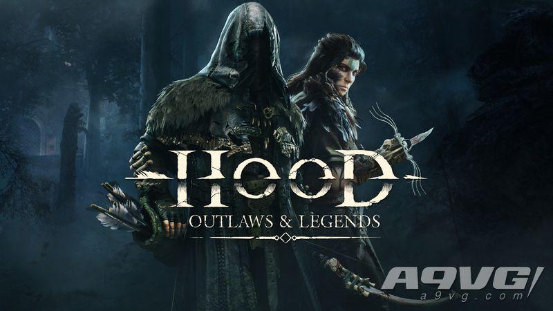 PvPvE多人游戏《Hood: Outlaws & Legends》发表 2021年发售
