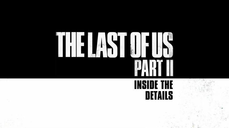 《最後生還者 第二部》幕後故事第三期「走進細節」(中字)
