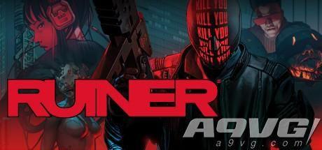 《Ruiner》评测:赛博朋克赋能下的暴刀美学
